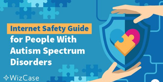 A Helpful Online Safety Guide for People With                     Autism Spectrum Disorder